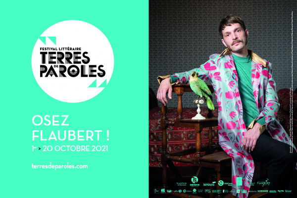 Festival Terres de Paroles 2021 : Osez Flaubert !